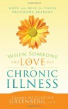 When Someone You Love Has a Chronic Illness: Hope and Help for Those Providing Support - Tamara McClintock Greenberg