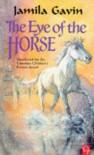 The Eye of the Horse (Contents) - Jamila Gavin