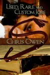 Used, Rare and Custom Jobs - Chris Owen