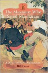 The Mevrouw Who Saved Manhattan: A Novel of New Amsterdam - Bill Greer