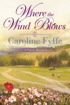 Where the Wind Blows (A Prairie Hearts Novel) - Caroline Fyffe