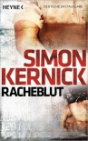 Racheblut: Thriller - Simon Kernick