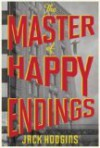 The Master Of Happy Endings - Jack Hodgins