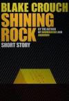 Shining Rock - Blake Crouch
