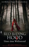 Red Riding Hood: Unter dem Wolfsmond - Sarah Blakley-Cartwright, David Leslie Johnson, Reiner Pfleiderer