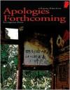 Apologies Forthcoming - Xujun Eberlein