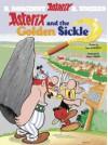 Asterix and the Golden Sickle - René Goscinny, Albert Uderzo, Anthea Bell, Derek Hockridge