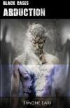 Black Cases - Abduction (Volume 1) (Italian Edition) - Simone Lari
