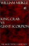 King Crab versus Giant Scorpion - William Meikle