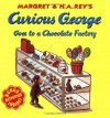 Curious George Goes to a Chocolate Factory - H.A. Rey;Margret Rey