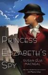 Princess Elizabeth's Spy (Maggie Hope, #2) - Susan Elia MacNeal