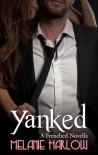Yanked - Melanie Harlow
