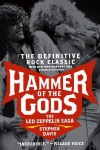 Hammer of the Gods: The Led Zeppelin Saga - Stephen Davis