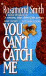 You Can't Catch Me - Rosamond Smith, Joyce Carol Oates