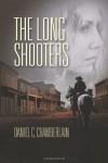The Long Shooters - Daniel C. Chamberlain
