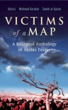 Victims of a Map: A Bilingual Anthology of Arabic Poetry - Adonis, Mahmoud Darwish, Samih al-Qasim, Adonis, Mahmud Darwish