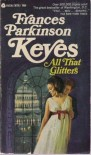 All That Glitters - Frances Parkinson Keyes
