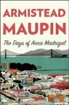 The Days of Anna Madrigal - Armistead Maupin