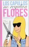 Los capullos no regalan flores - Raquel Córcoles