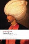 Persian Letters - Montesquieu, Andrew Kahn, Margaret Mauldon