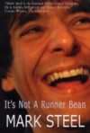 It's Not A Runner Bean.. - Mark Steel