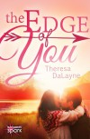The Edge of You - Theresa DaLayne