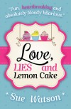 Love, Lies and Lemon Cake - Sue Watson