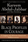 Black Profiles in Courage: A Legacy of African-American Achievement - Kareem Abdul-Jabbar, Alan Steinberg