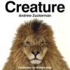 Creature - Andrew Zuckerman