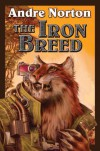 The Iron Breed - Andre Norton