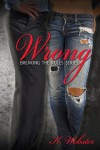 Wrong (Breaking the Rules) - K.  Webster