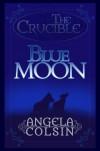 Blue Moon (The Crucible) - Angela Colsin