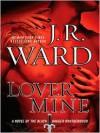Lover Mine  - J.R. Ward, Jim Frangione