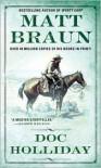 Doc Holliday (The Gunfighter Chronicles Series) - Matt Braun