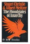Floodgates of Anarchy - Stuart Christie;Albert Meltzer