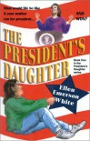 The President's Daughter - Ellen Emerson White
