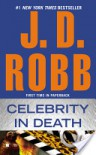 Celebrity in Death - J. D. Robb