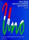 Uno: Libro Degli Esercizi E Sintesi Di Grammatica - Gruppo