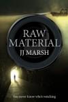 Raw Material - J.J. Marsh