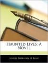 Haunted Lives - Joseph Sheridan Le Fanu