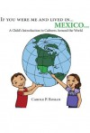If you were me and lived in... Mexico: A Child's Introduction to Cultures Around the World (If You Were Me and Lived in... A Child's Introduction to Culture's Around the World) - Carole Roman