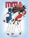 MMA Coloring Book; Mixed Martial Arts Coloring Book - Hoornaz Mostofizadeh