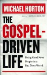 The Gospel-Driven Life: Being Good News People in a Bad News World - Michael S. Horton