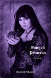 Fanged Princess (Fanged Princess, #1) - Elisabeth Wheatley