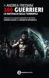 300 guerrieri (eNewton Narrativa) (Italian Edition) - Andrea Frediani