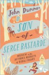 Son of Serge Bastarde: Mayhem in the Antiques Markets of Rural France - John Dummer