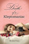 Death of a Kleptomaniac - Kristen Tracy