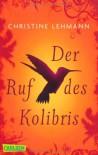 Der Ruf des Kolibris - Christine Lehmann