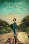Moon Over Manifest - Clare Vanderpool