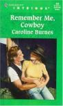 Remember Me Cowboy (Harlequin Intrigue, No. 485) - Caroline Burnes